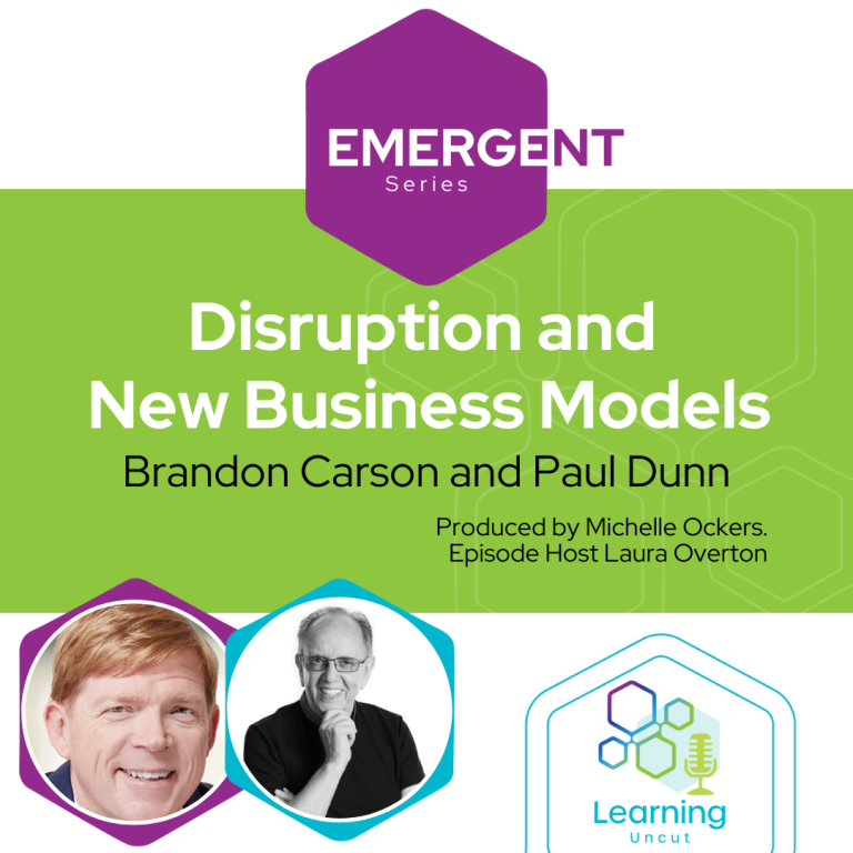 Emergent Series: Disruption - The New Business Context for Learning – Brandon Carson & Paul Dunn