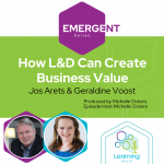 Emergent Series: How L&D Can Create Business Value – Jos Arets & Geraldine Voost