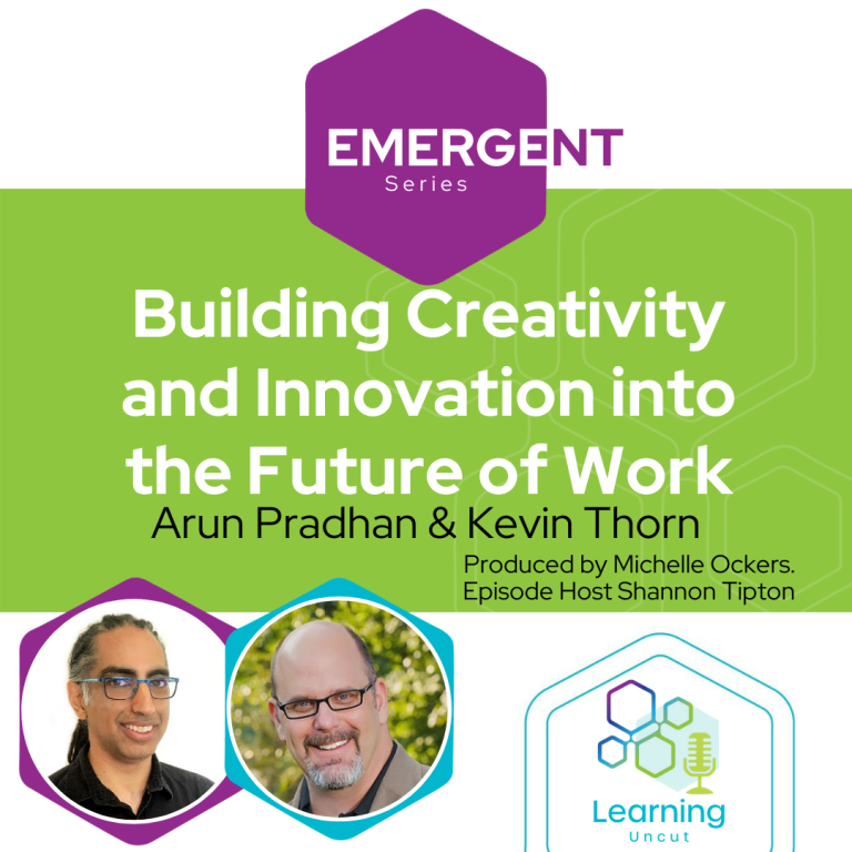 Emergent Series: Building Creativity and Innovation into the Future of Work– Arun Pradhan, Kevin Thorn