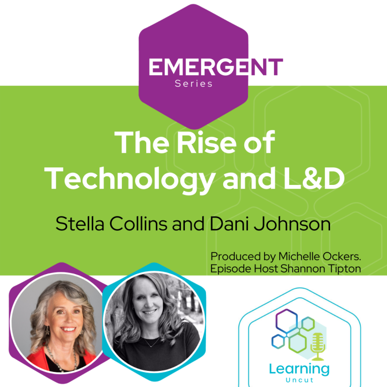 Emergent Series: The Rise of Technology and L&D - Stella Collins and Dani Johnson