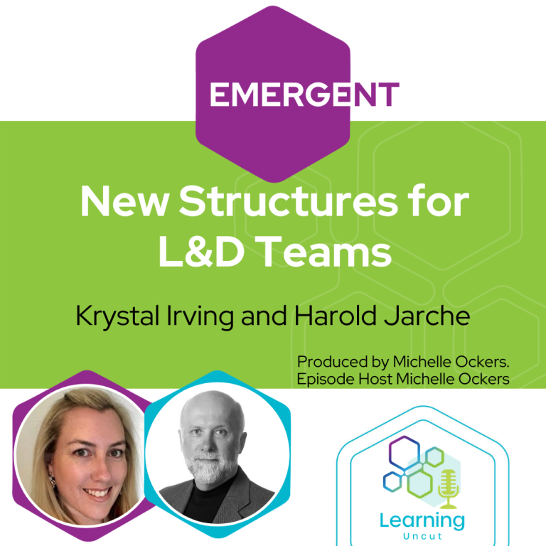 Emergent Series: New Structures for L&D Teams– Krystal Irving and Harold Jarche