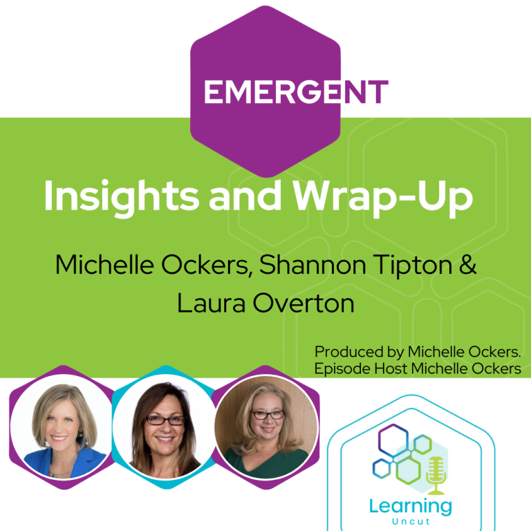 Emergent Series: Insights and Wrap-Up –  Michelle Ockers, Shannon Tipton & Laura Overton
