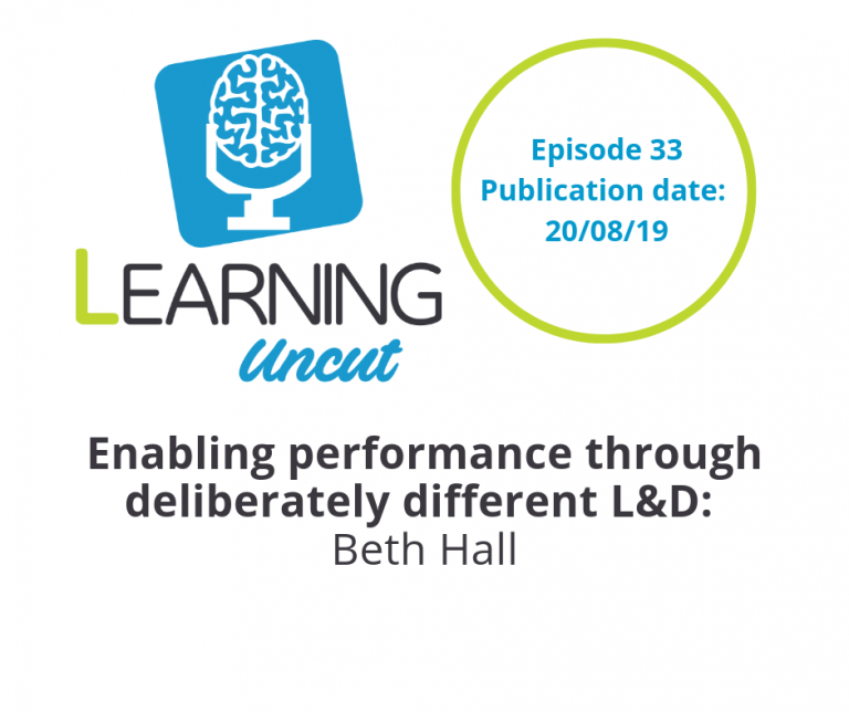 33: Enabling performance through deliberately different L&D - Beth Hall
