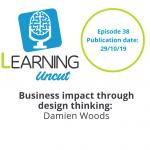 38: Business Impact Through Design Thinking - Damien Woods