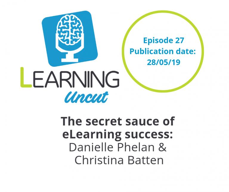 27: The Secret Sauce of eLearning Success - Danielle Phelan & Christina Batten