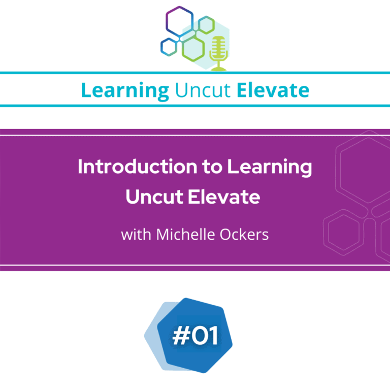 Elevate 01: Introduction to Learning Uncut Elevate with Michelle Ockers