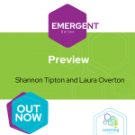 Emergent Series: Preview – Michelle Ockers, Shannon Tipton & Laura Overton