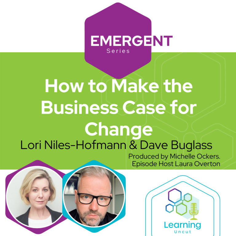 Emergent Series: How to Make the Business Case for Change –Lori Niles-Hofmann & Dave Buglass