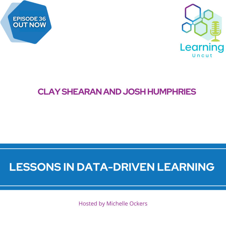 36: Lessons in Data-Driven Learning - Clay Shearan and Josh Humphries
