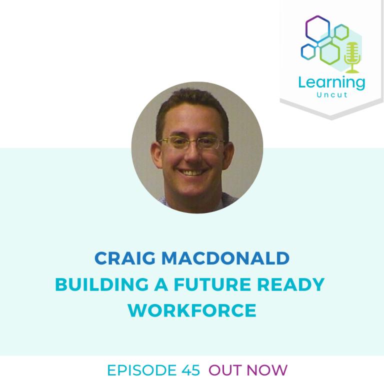 45: Building a Future Ready Workforce - Craig MacDonald
