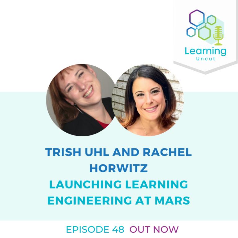 48: Launching Learning Engineering at Mars - Trish Uhl & Rachel Horwitz