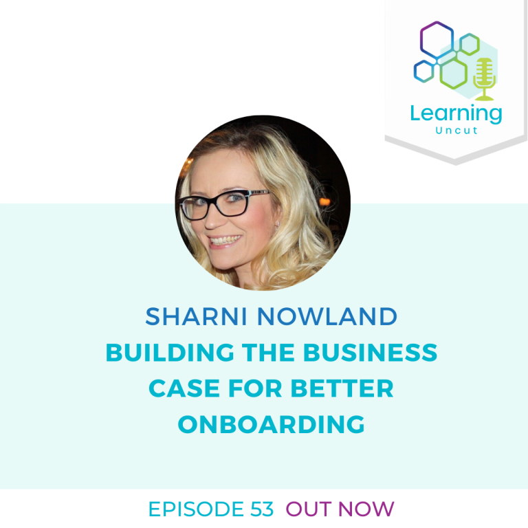 53: Building the Business Case for Better Onboarding – Sharni Nowland