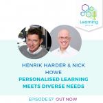57: Personalised Learning Meets Diverse Needs - Henrik Harder & Nick Howe