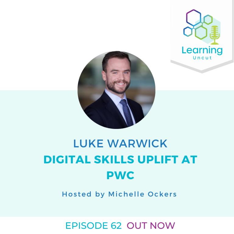 62: Digital Skills Uplift at PwC - Luke Warwick