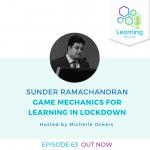 63: Game Mechanics for Learning in Lockdown – Sunder Ramachandran