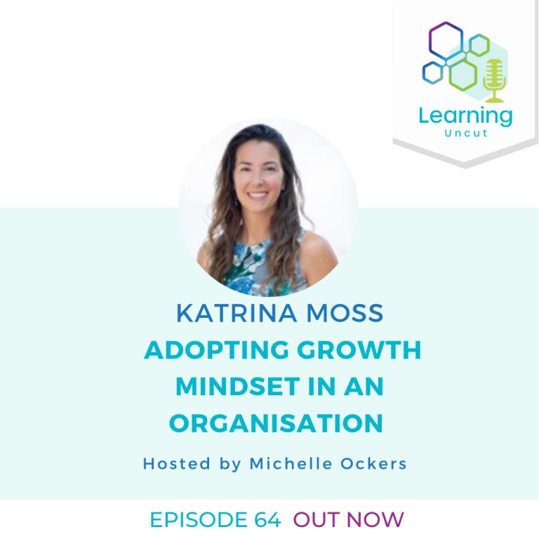 64: Adopting Growth Mindset in an Organisation – Katrina Moss