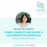 67: Work, Connect and Learn: A Collaborative Approach – Helen Blunden