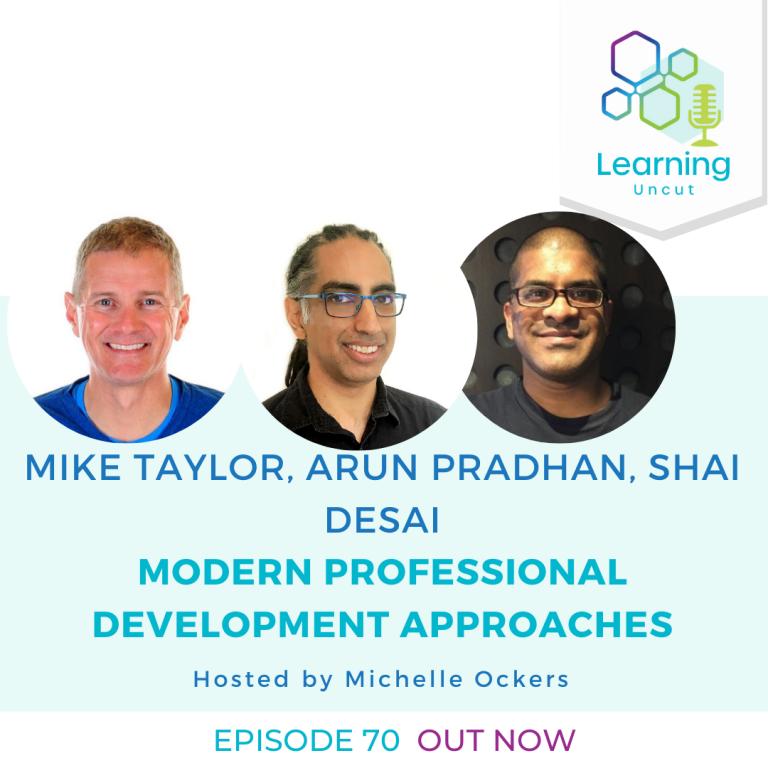 70: Modern Professional Development Approaches - Mike Taylor, Arun Pradhan, Shai Desai