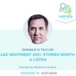 74: L&D Sentiment 2021: Stories worth a listen - Donald H Taylor