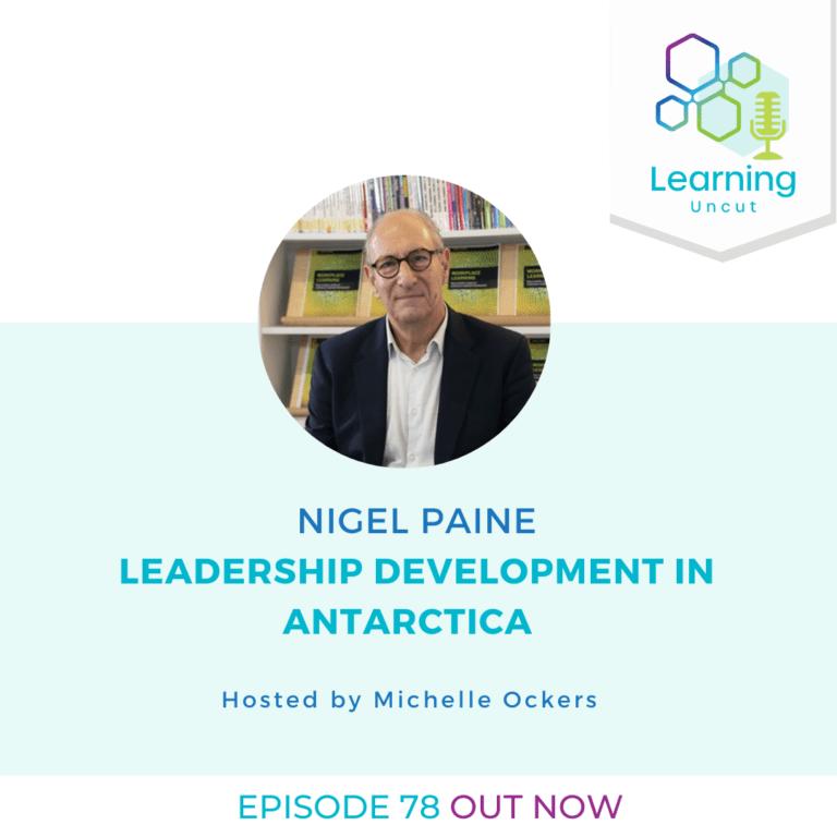 78: Leadership Development in Antarctica - Nigel Paine