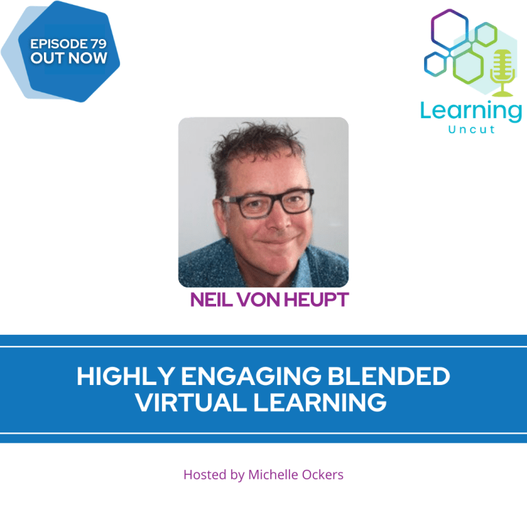 79: Highly Engaging Blended Virtual Learning  - Neil Von Heupt