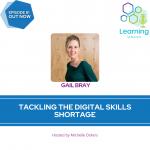 81: Tackling the Digital Skills Shortage – Gail Bray