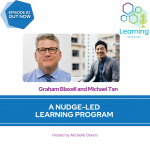 82: A Nudge-Led Learning Program – Graham Blaxell and Michael Tan