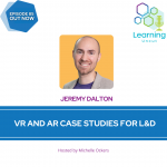 85: VR and AR Case Studies for L&D – Jeremy Dalton