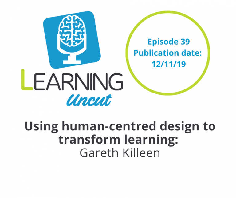 39: Using Human-Centred Design to Transform Learning - Gareth Killeen