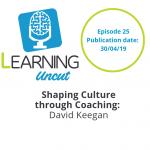 25: Shaping Culture Through Coaching - David Keegan
