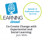13: Co-Create Change with Experimental and Social Learning - Jem Mills