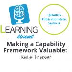 6: Making a Capability Framework Valuable - Kate Fraser