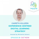 58: Experience Centred Digital Learning Strategy - Gareth Killeen