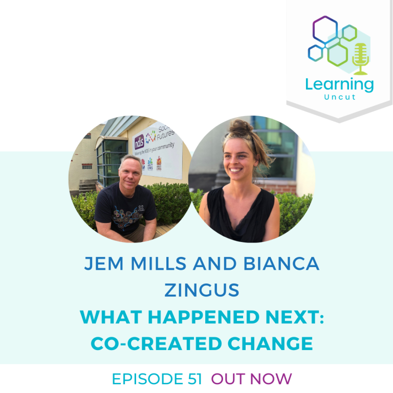 51: What Happened Next: Co-Created Change – Jem Mills and Bianca Zingus