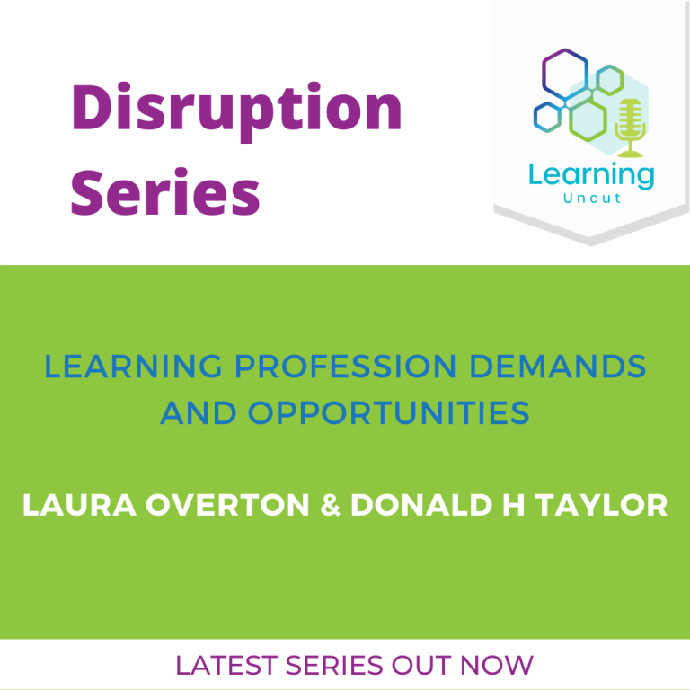 Disruption Series: Learning Profession Demands & Opportunities – Laura Overton and Donald H Taylor