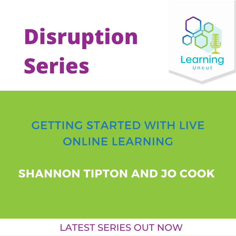 Disruption Series: Getting Started with Live Online Learning – Shannon Taylor and Jo Cook