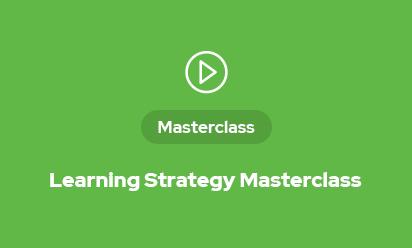 Learning Strategy Masterclass