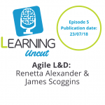 5: Agile Learning and Development – Renetta Alexander and James Scoggins