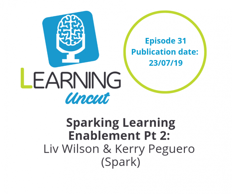 31: Sparking Learning Enablement Pt 2 - Liv Wilson and Kerry Peguero